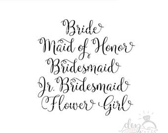 Bride SVG | Bridal Party | Maid of Honor | Bridesmaid | Flower Girl | Cut File | SVG DXF files