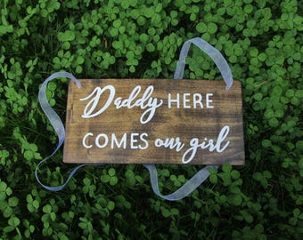 Wedding ceremony sign, daddy here comes our girl, here comes your girl, ring bearer sign, here comes the bride sign, rustic wedding sign