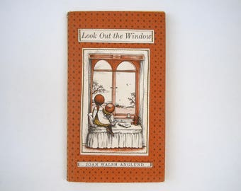 Joan Walsh Anglund Look Out the Window Hardcover Book with Dust Jacket