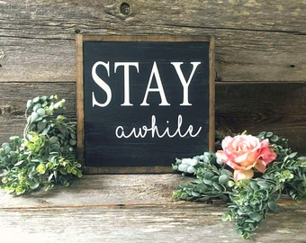 Stay Awhile Wood Sign | Stay Awhile Sign | Stay Awhile | Rustic framed Sign | Rustic Decor | Farmhouse Signs | Entryway Signs | Farmhouse