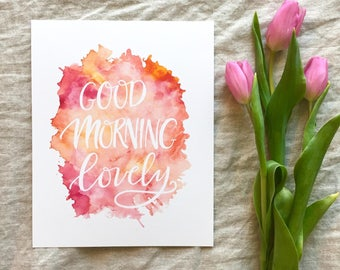 Good Morning Sign, Good Morning Lovely, Love Yourself, Positive Affirmation, Watercolor Wall Art