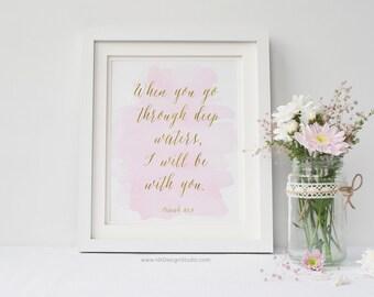 When you go... Isaiah 43:2, Bible Verse, Christian Wall Art, Scripture Print, Nursery Wall Art, Kids Room Decor, Christmas Gift, DT65