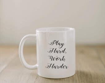 Quote 'Play Hard Work Harder' Calligraphy Mug