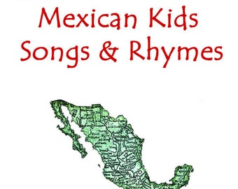 Mexican Kids Songs & Rhymes