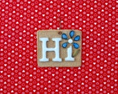 """Ceramic """"Hi"""" Sign- Letter """"i"""" is a Flower - Small Square-Shaped Wall Hanging Sign - Doorway, Gate or Entryway Decoration - Nature Lover"""