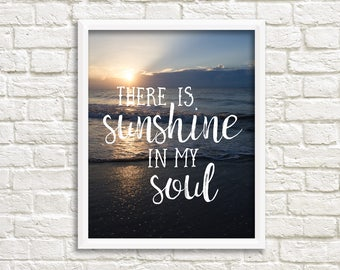 Sunshine quote, inspirational wall art quotes, beach quotes, beach print, ocean print, famous quotes, beach photography, sunshine in my soul