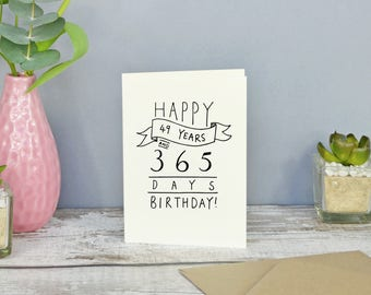 Happy 49 Years and 365 days Birthday! // 50th Birthday Card // Hand-lettered