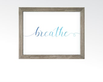 Watercolor Breathe Sign - Meditation Yoga Room Decor - Breath In Out Exhale Saying - Blue Aqua Ombré - INSTANT DOWNLOAD Digital Art