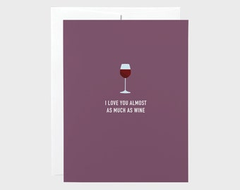 Funny Valentines Card | Funny Love Card | Wine Love Card | Valentines Card | Funny Wine Card | Love Card | Anniversary Card