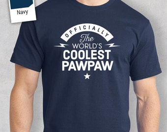 Cool pawpaw, World's Most Coolest pawpaw T-shirt, Personalized pawpaw Gift. Birthday Gift For pawpaw, pawpaw Gift, pawpaw T-Shirt, tee