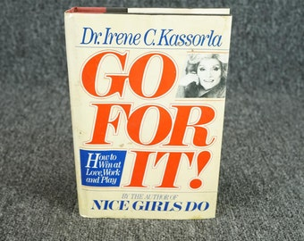Go For It! How To Win At Love, Work And Play By Dr. I. Kassorla C. 1984