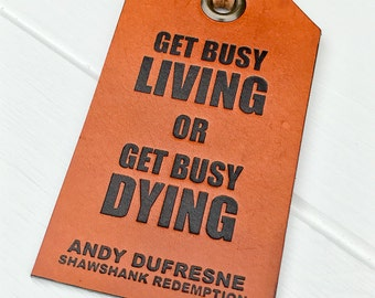 Leather Luggage Tag, Get Busy Living Or Get Busy Dying, Shawshank Redemption, Genuine Leather Luggage Tag, Wanderlust, Travel Gift