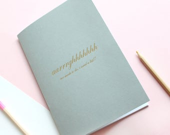 Aarrghhhhhhh I Need A List Notebook