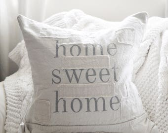 home sweet home. grain sack style pillow cover. available in 16x16, 18x18, 20x20, 16x24 and 16x26. available with or wi