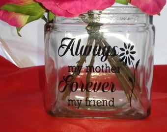 Always My Mother Forever My Friend Cube Glass Ornaments, Glass Vase, Glass Candle Holders, Mothers Day Gift, Mum's Birthday, Vinyl Decor