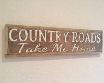 Country Roads Take Me Home, Country Home Decor, Rustic Home Decor, Country Roads, Home Décor John Denver, lyrics décor,  country quotes