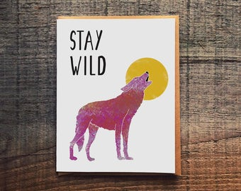 Stay Wild  - Wolf - Miscellaneous Animal Card