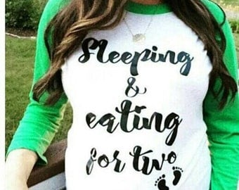 Pregnancy shirt. maternity shirt. Preggers shirt. Cute maternity shirt. Funny maternity shirt.  Sleeping And Eating For Two™