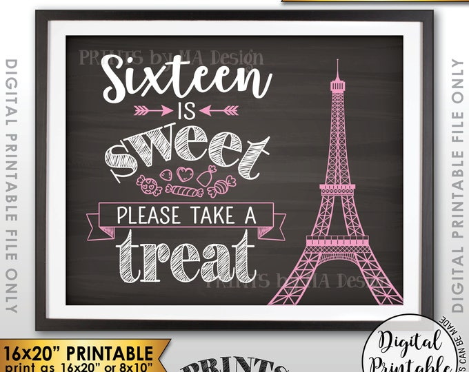 "Sweet 16 Sign, Sixteen is Sweet Please Take a Treat, Paris Theme Eiffel Tower Candy Bar, Printable 16x20"" Chalkboard Style Instant Download"