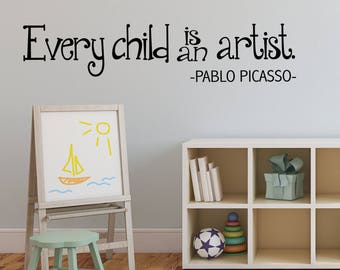 Every Child is an Artist Wall sticker - Art Decal - REMOVABLE - playroom - School Work decor - PABLO PICASSO quote 2 colours