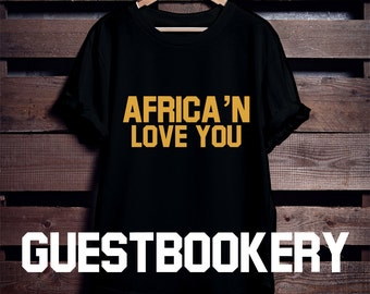 Africa'n Love You T-shirt - African Clothing - African - Graphic Tees - Nubian - Black Lives Matter - Funny T-shirt - Africa - Afrocentric