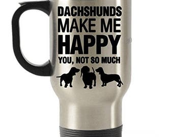 Dachshunds Make Me Happy Stainless Steel Travel Insulated Tumblers Mug