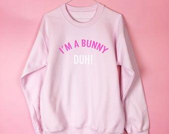 Easter jumper etsy im a bunny duh sweatshirt funny slogan sweater ladies jumper negle Choice Image