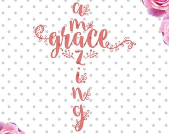 Amazing Grace svg, cross svg, grace svg, crchurch svg, floral svg, dxf, DXF, Cricut Design Space, Silhouette Studio, sayings