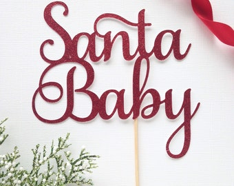 Santa baby glitter cake topper - christmas party decor - holiday party - winter - baby shower - holiday party supplies - christmas baby