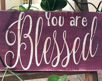 You Are Blessed Sign
