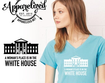 A Woman's Place is in The White House Ladies V-Neck Shirt - Hillary Clinton - Never Trump