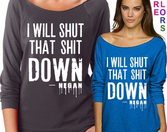 I Will Shut that Shit Down - Negan - The Walking Dead Parody - Ladies' Terry Raw-Edge 3/4-Sleeve Raglan Tee - S-2XL in 13 colors