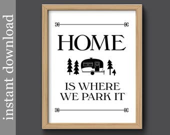 Camper Art Print, Instant Download, funny camping, camper quote, camping gift, camping printable, home is where we park it, trailer, rv gift