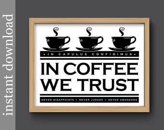 Coffee Printable, coffee quote print, In Coffee We Trust, kitchen wall art, dorm decor, break room art, coffee download, kitchen decor