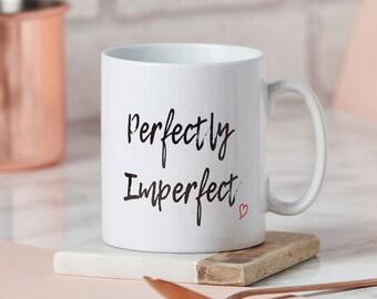 Perfectly Imperfect Mug-mug for valentines day-mug for loved one-fun valentines mug-Valentine's Day mug for him-Valentine's mug for her