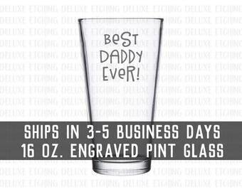 Best Daddy Ever Mug, Best Dad Ever Beer Mug, 16 oz Engraved glass, Daddys Beer Glass.