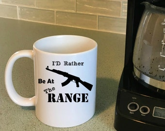 I'd Rather Be At The Range Mug, Unique Gifts For Men, Gifts for Dad, Father's Day Gifts, Gun Coffee Mug, Gift for Gun Lovers
