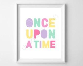 Once Upon a Time Art Print, Fairytale Wall Art, Princess Girl Kids Room Nursery Decor, Girls Art Print, Digital Printable Sign, 8x10 & 5x7