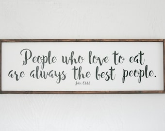 People Who Love to Eat - Julia Child - Wood Sign