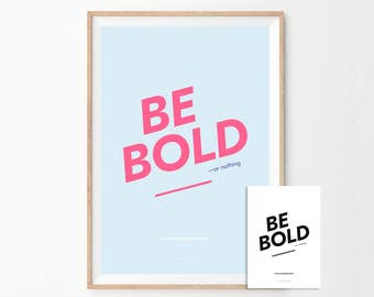 Be Bold Print, Girlboss Print, The Bold Type, Lady Motivational Print, Business Quote Print, Office Wall Art, Office Quotes