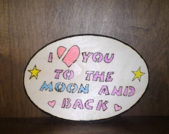 I love you to the moon and back wood burned tile