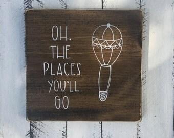 Oh The Places You'll Go - Wood Sign | Custom Wood Sign | Nursery Sign | Nursery Decor | Hot Air Balloon | Dr Seuss | Hand Painted Sign