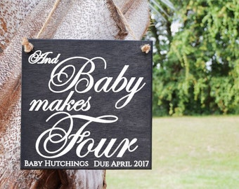 And Baby Makes Four Maternity Photo Prop, Baby Shower Decor. PERSONALIZED. Solid Wood, Hand Painted - Custom Made - Options Available!!