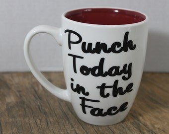 Punch today in the face two toned 14 oz coffee/tea mug/ white and red