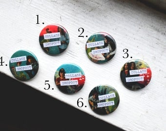 COLLAGE DROPOUT - 1.5 Inch Pin Back Button