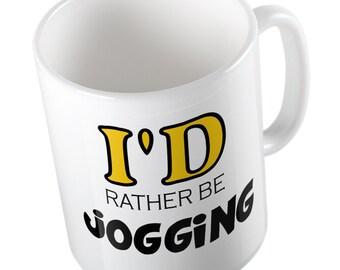 I'd rather be JOGGING mug