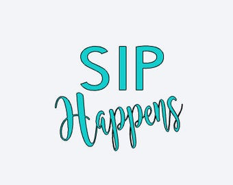 Sip Happens Decal - Yeti Decal - Wine Decal - DIY Wine Glass - DIY Bridesmaid Gift - DIY Birthday Gift