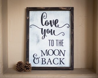 Wood Sign, Love you to the moon and back // wooden sign home decor rustic distressed farmhouse