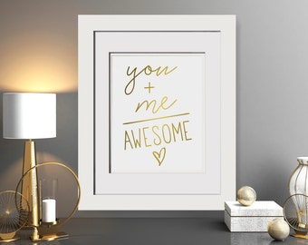 You Plus Me Equals Awesome|Meaningful Gifts For Girlfriend|Foil Wedding Gift|Real Gold Foil Print|Framed Foil Print|Framed Gift For Couple