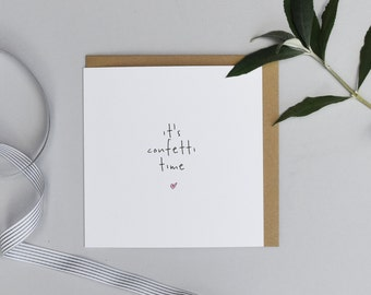It's Confetti Time Card - Wedding Card - Congratulations Card - Engagement Card